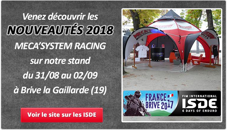 Venez découvrir les nouveautés 2018  MECA'SYSTEM RACING sur notre stand du 31/08 au 02/09 à Brives la Gaillarde (19)